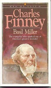 Men of Faith: Charles Finney