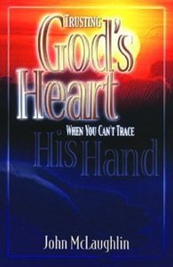 Trusting Gods Heart When You Cant Trace His Hand
