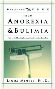 Breaking Free: Anorexia and Bulimia