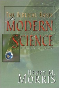 A Biblical Basis For Modern Science