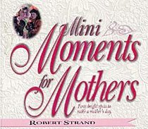 Mini Moments For Mothers