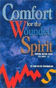 Spiritual Warfare #04: Comfort For the Wounded Spirit