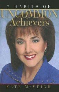 7 Habits of Uncommon Achievers