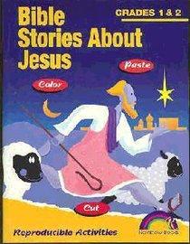 Bible Stories About Jesus: Grades 1&2 (Reproducible)
