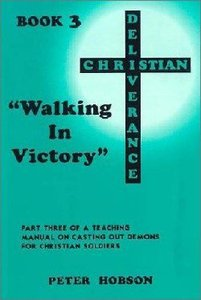 Christian Deliverance #03: Walking in Victory