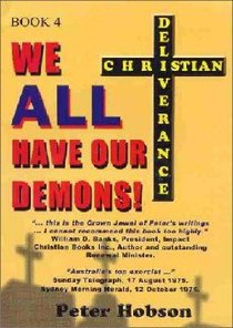 Christian Deliverance #04: We All Have Our Demons!