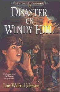 Disaster on Windy Hill (#10 in Northwoods Series)