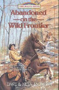 Abandoned on the Wild Frontier (#15 in Trailblazer Series)