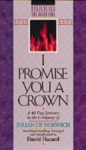 Rekindling the Inner Fire: I Promise You a Crown
