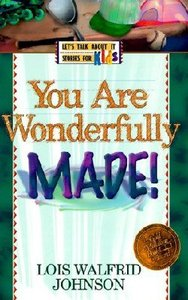 Lets Talk About It: You Are Wonderfully Made!