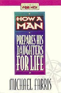Lifeskills For Men: How a Man Prepares His Daughters For Life
