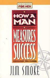 Lifeskills For Men: How a Man Measures Success