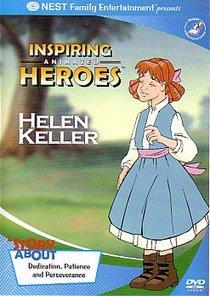 Helen Keller (Inspiring Animated Heroes Series)