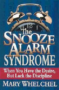 The Snooze Alarm Syndrome