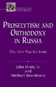 Proselytism and Orthodoxy in Russia