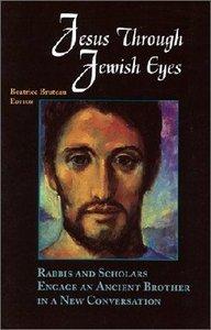 Jesus Through Jewish Eyes