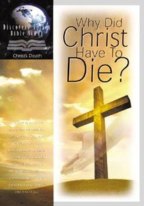 Why Did Christ Have to Die? (Discovery Series Bible Study)