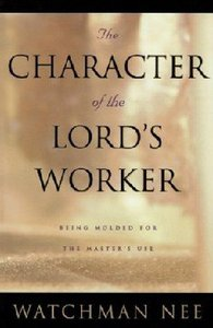 Living Stream: The Character of the Lords Worker