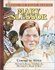 Mary Slessor - Courage in Africa (Heroes For Young Readers Series)