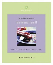 Quiet Times For the Heart: Revive My Heart!