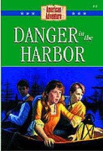 Danger in the Harbour (American Adventure Series)