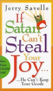 If Satan Cant Steal Your Joy: He Cant Keep Your Goods!