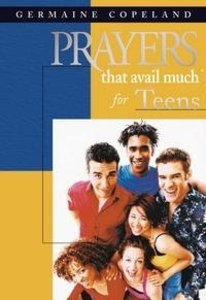 Prayers That Avail Much For Teens (Prayers That Avail Much Series)