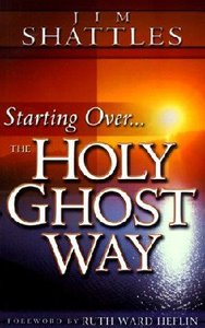 Starting Over..The Holy Ghost Way