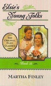 Elsies Young Folks (#25 in Elsie Dinsmore Series)