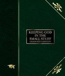 Keeping God in the Small Stuff (Graduates Edition)