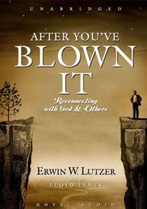 After Youve Blown It: Reconnecting With God & Others (2 Cds)