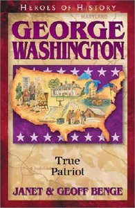 George Washington - Father of a New Nations (Heroes Of History Series)