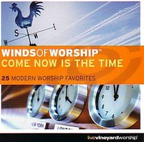 Come Now is the Time (Winds Of Worship Series)
