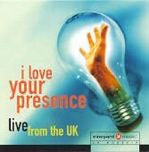 I Love Your Presence Live From the Uk