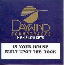 Is Your House Built Upon the Rock (Accompaniment Track)