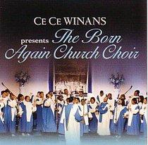 Cece Winans Presents the Born Again Choir