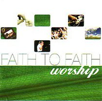 Faith to Faith Worship