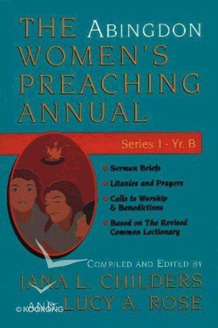 The Abingdon Women's Preaching Annual (Series 1 Year B)