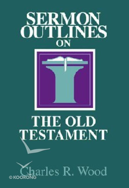 Sermon Outlines on the Old Testament