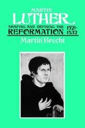 Shaping and Defining the Reformation, 1521-1532 (#2 in Martin Luther Series)