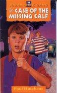 Case of the Missing Calf (#36 in Sugar Creek Gang Series)