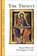 The Trinity (Guides To Theology Series)