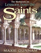 The Workbook on Lessons From the Saints (Upper Room Workbook Series)