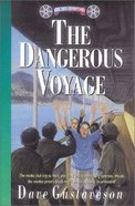 The Dangerous Voyage (#06 in Reel Kids Series)