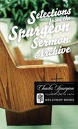 Selections From the Spurgeon Sermon Archive (Foundations Of Faith Series)