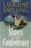 Sisters of the Confederacy (#02 in Secret Refuge Series)