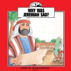 Why Was Jeremiah Sad (I Wonder Series)