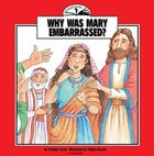 I Wonder Why Was Mary Embarrassed (I Wonder Series)