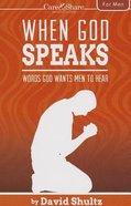 Care & Share: When God Speaks (For Men) (Care & Share The Heart Of God Series)