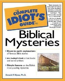 Complete Idiots Guide to Biblical Mysteries (Complete Idiots Guide Series)